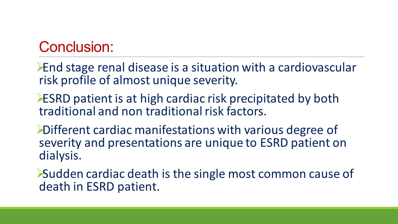 Conclusion: End stage renal disease is a situation with a cardiovascular risk profile of almost unique severity.