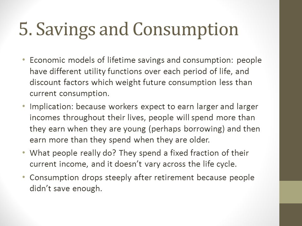 5. Savings and Consumption