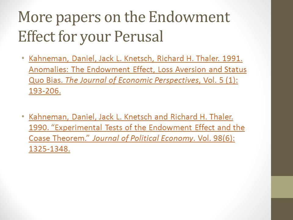 More papers on the Endowment Effect for your Perusal