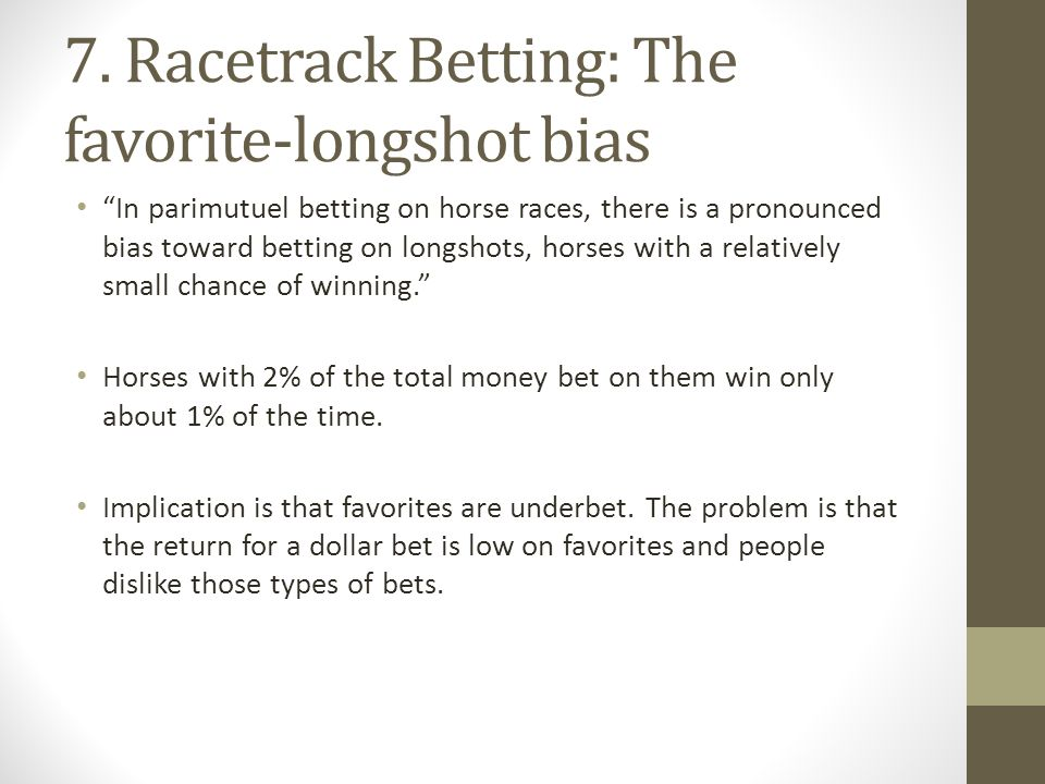 7. Racetrack Betting: The favorite-longshot bias