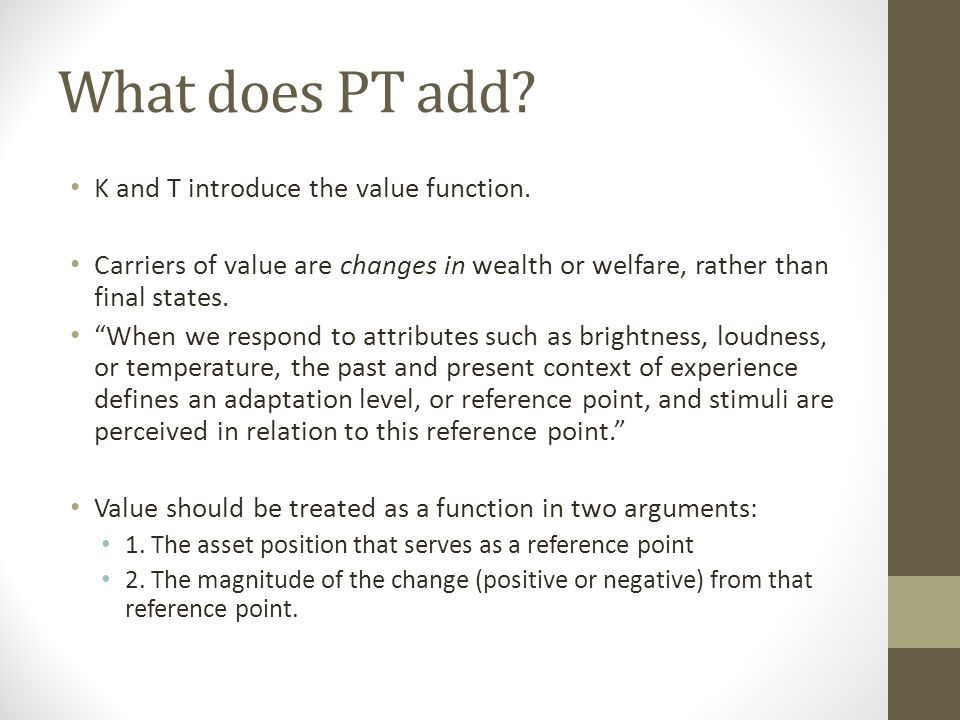 What does PT add K and T introduce the value function.