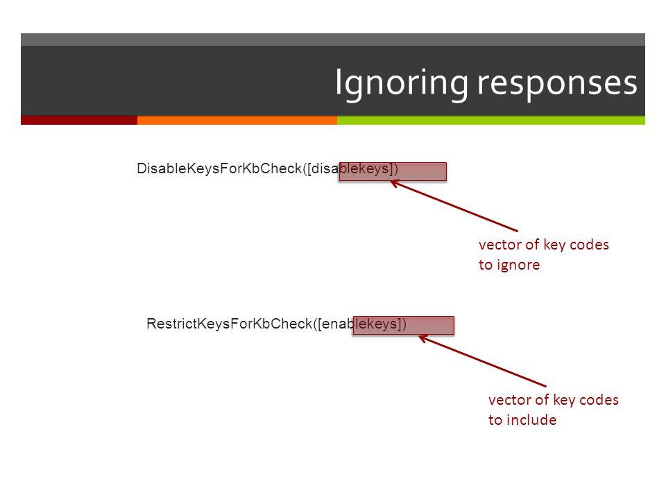 Ignoring responses vector of key codes to ignore