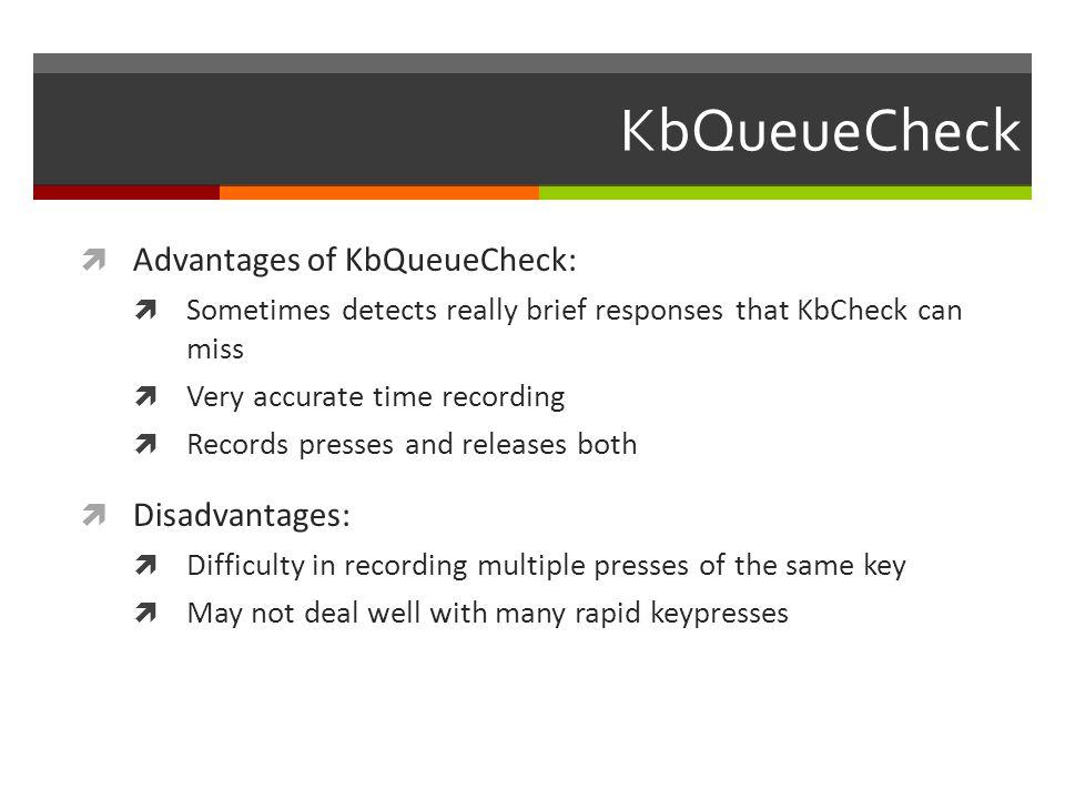 KbQueueCheck Advantages of KbQueueCheck: Disadvantages: