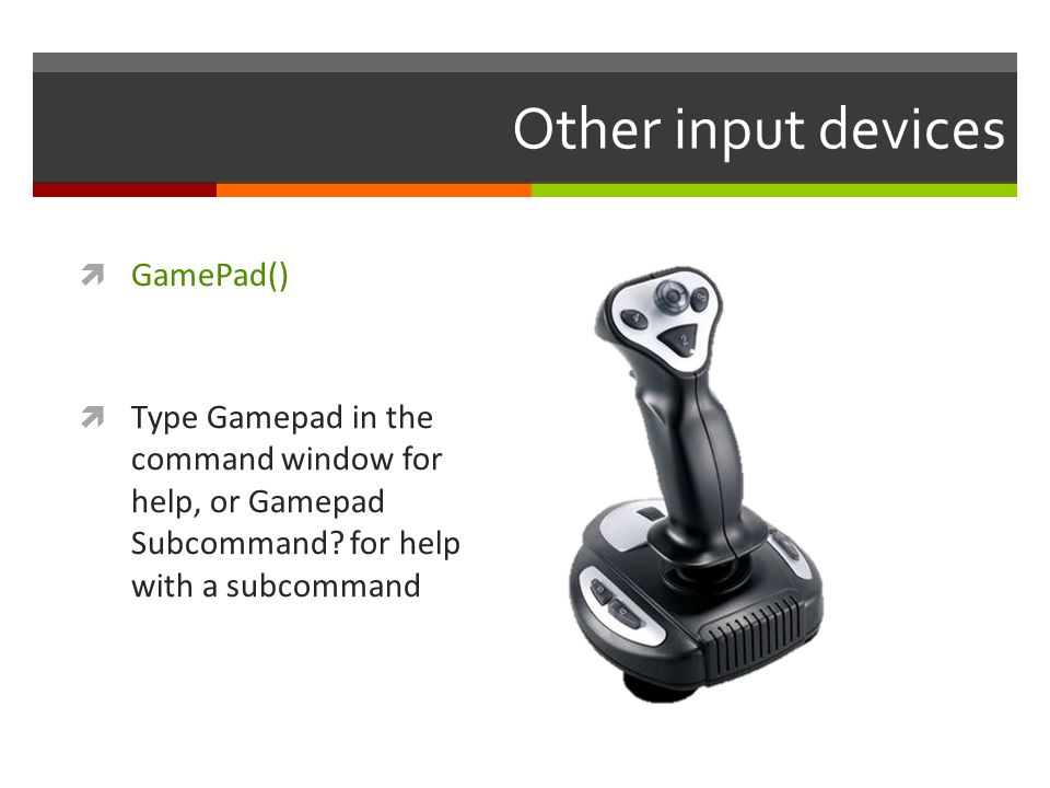 Other input devices GamePad()