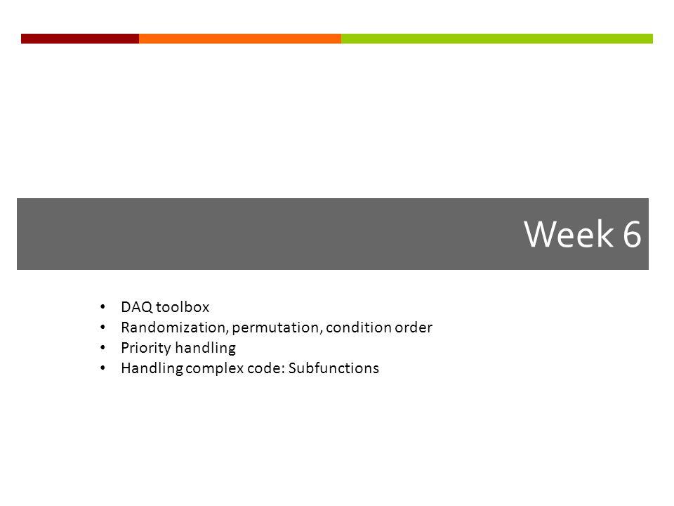 Week 6 DAQ toolbox Randomization, permutation, condition order