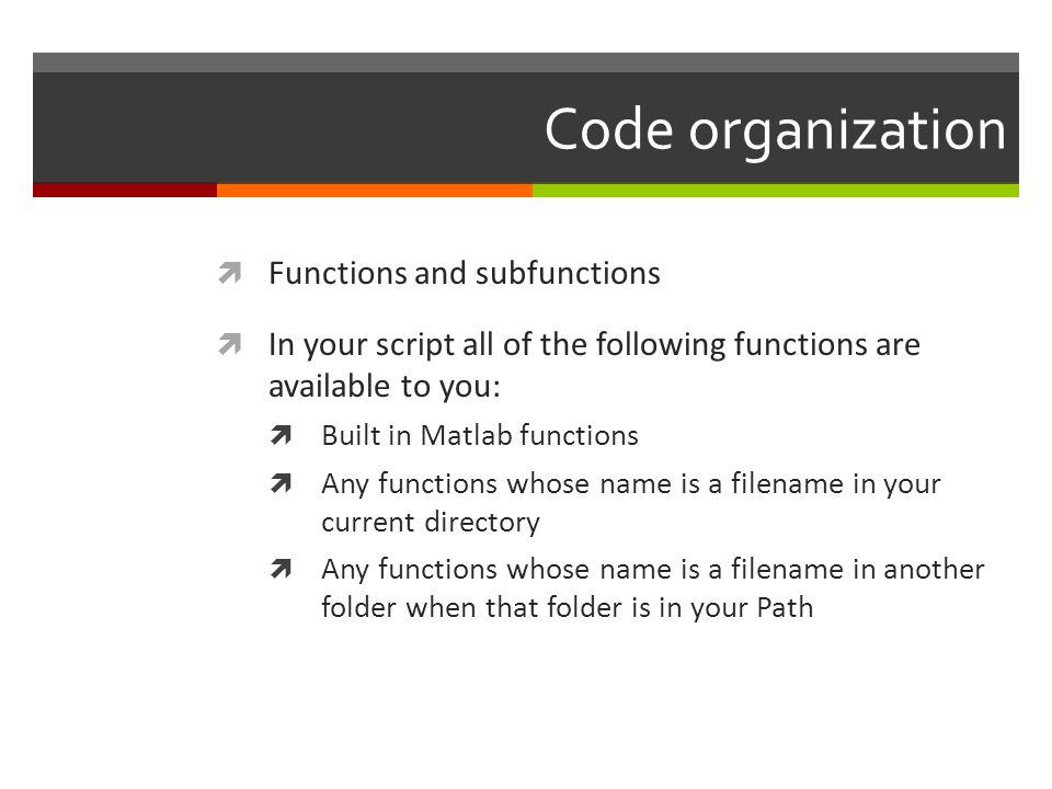 Code organization Functions and subfunctions