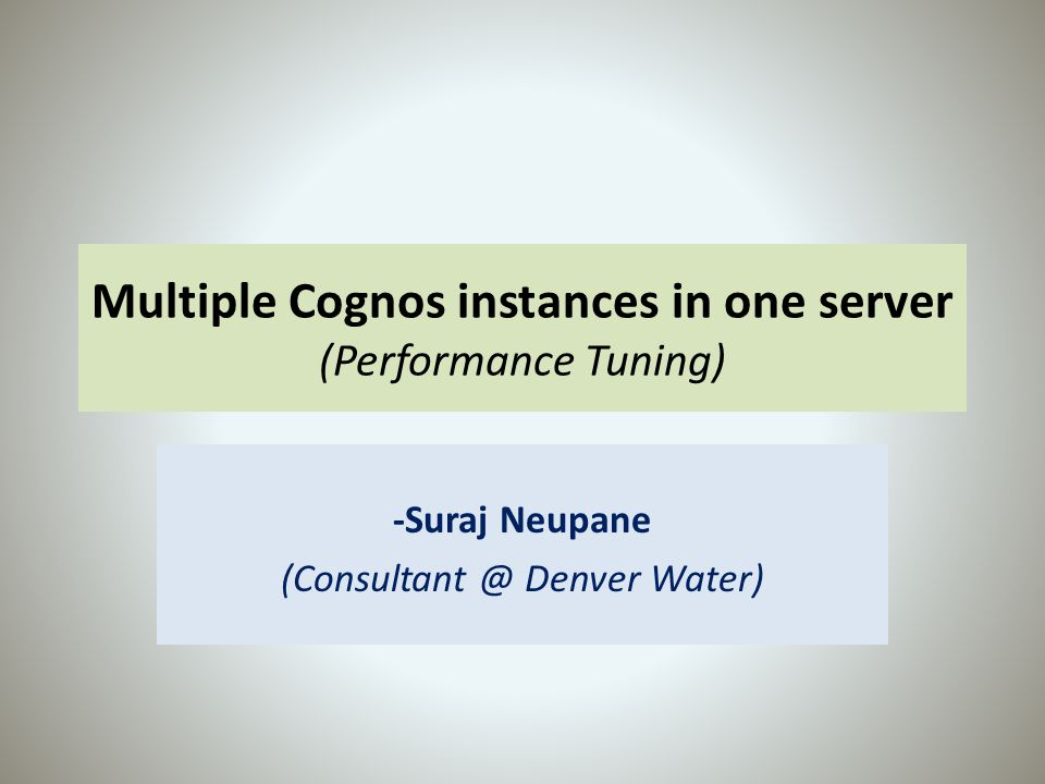 Multiple Cognos instances in one server (Performance Tuning)