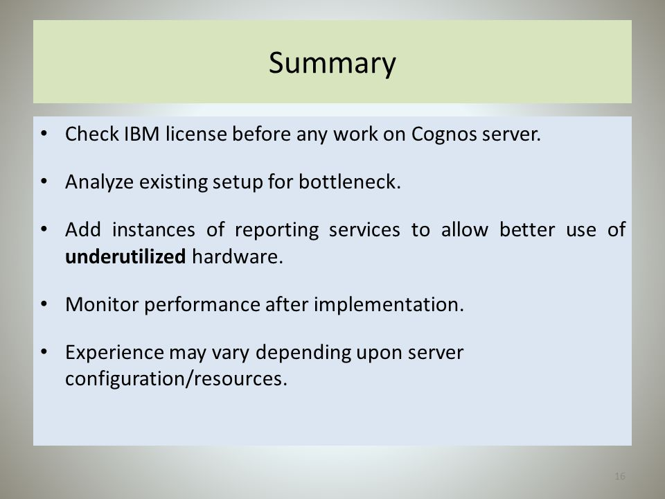 Summary Check IBM license before any work on Cognos server.