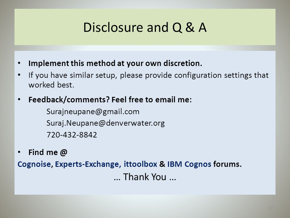 Disclosure and Q & A … Thank You …
