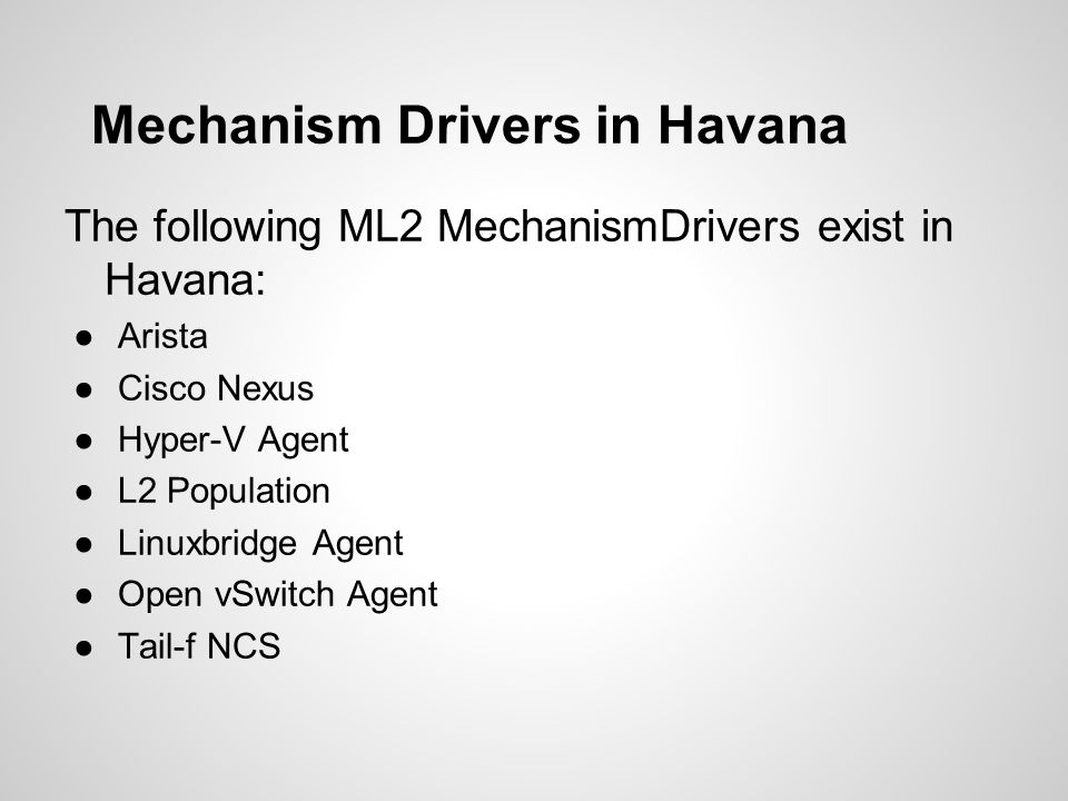 Mechanism Drivers in Havana