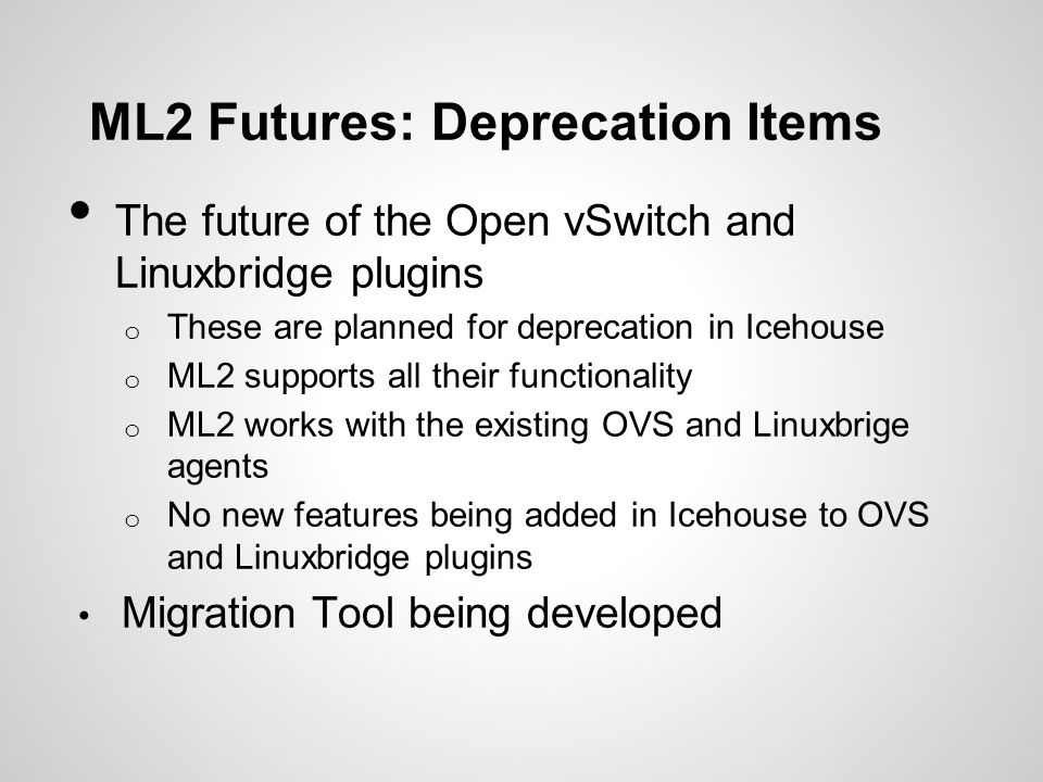 ML2 Futures: Deprecation Items