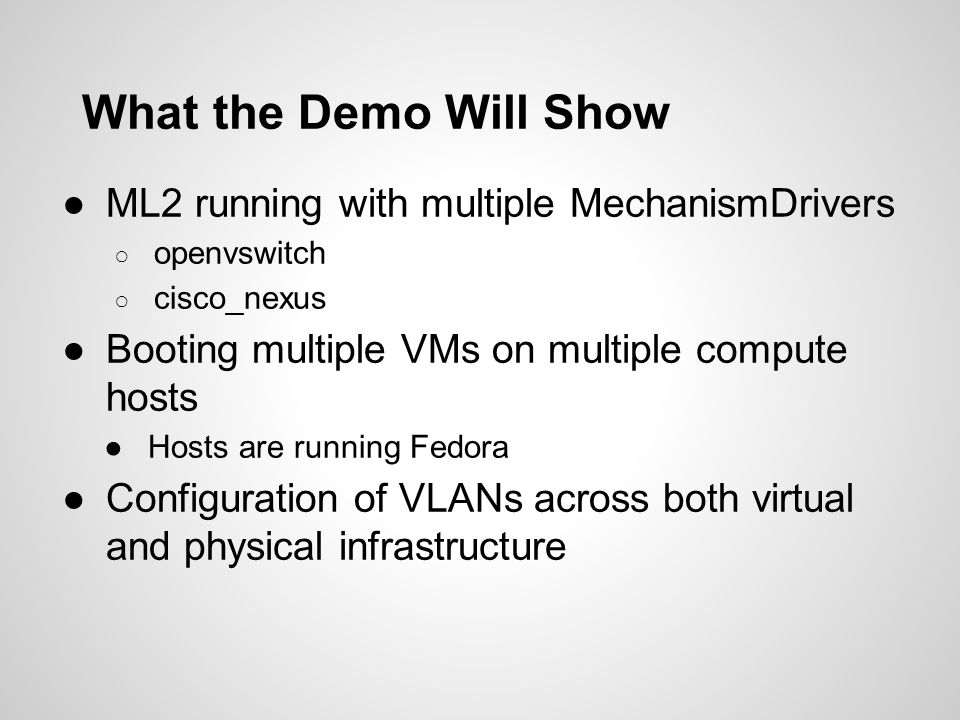 What the Demo Will Show ML2 running with multiple MechanismDrivers