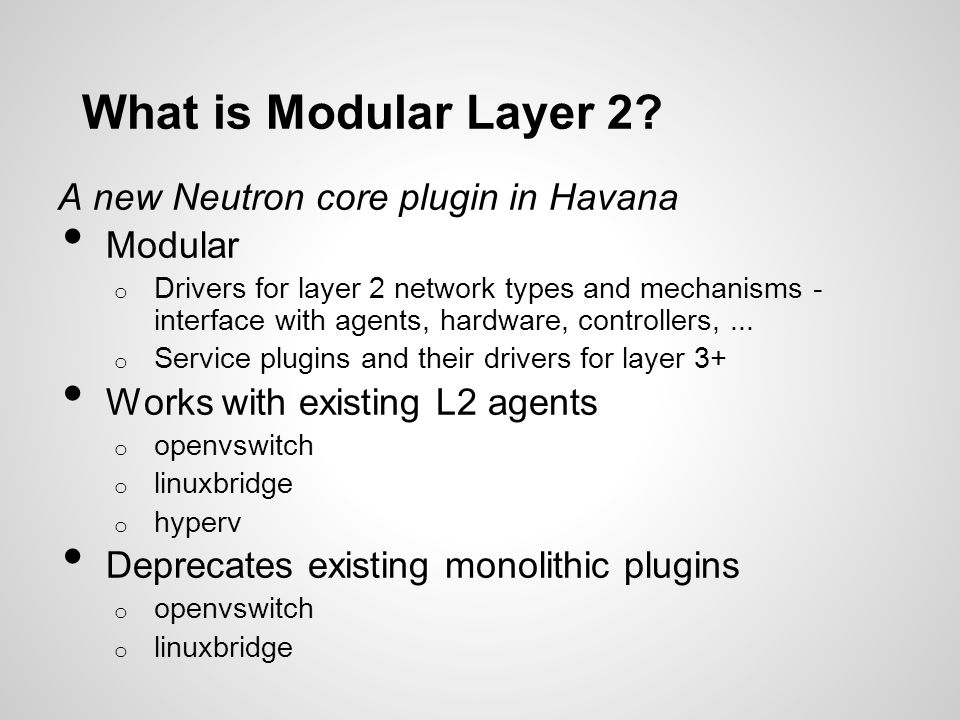 What is Modular Layer 2 A new Neutron core plugin in Havana Modular