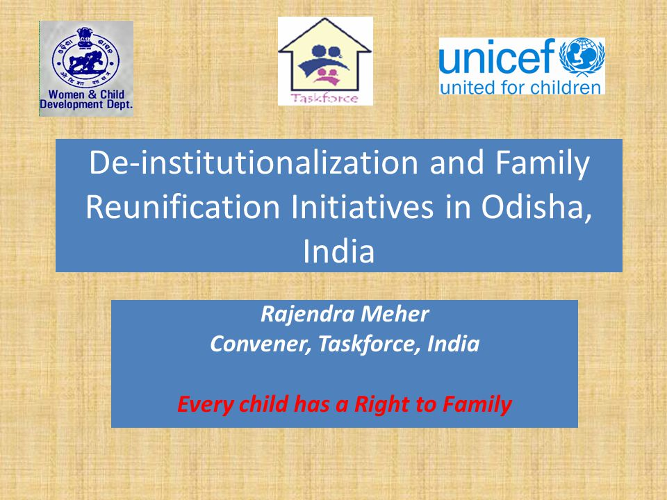 Convener, Taskforce, India Every child has a Right to Family