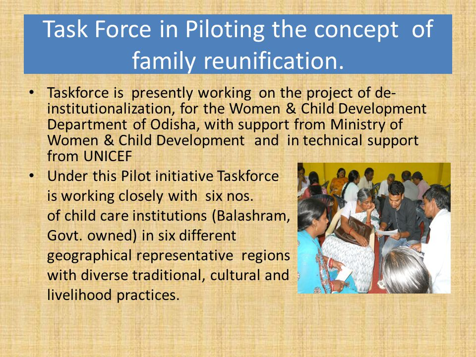 Task Force in Piloting the concept of family reunification.