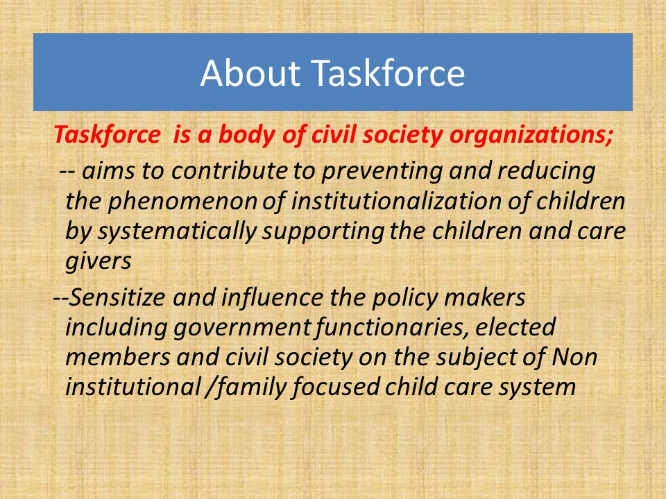 About Taskforce Taskforce is a body of civil society organizations;