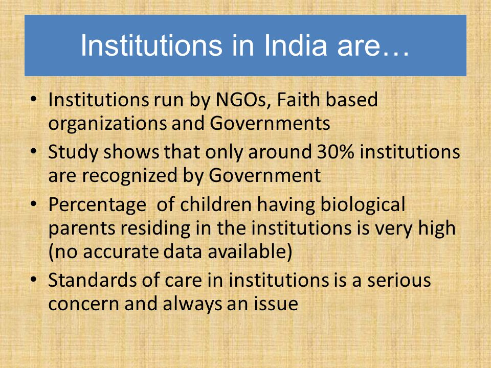 Institutions in India are…