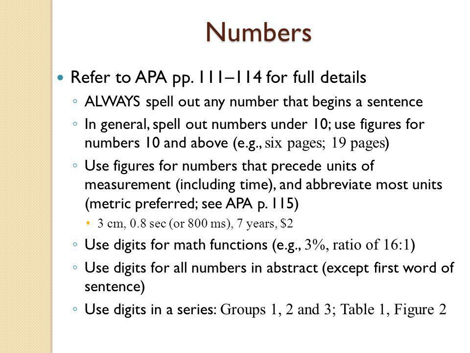 Numbers Refer to APA pp. 111–114 for full details