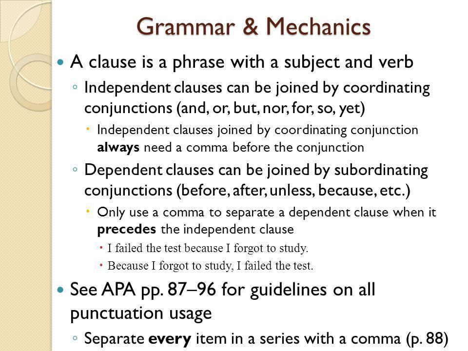 Grammar & Mechanics A clause is a phrase with a subject and verb