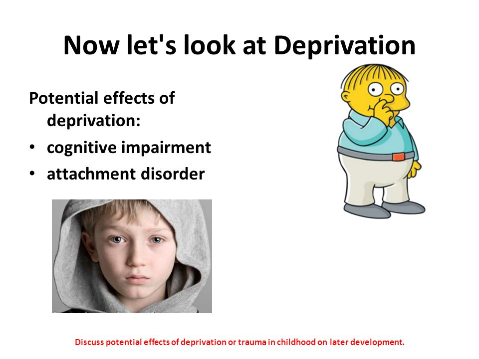 Now let s look at Deprivation