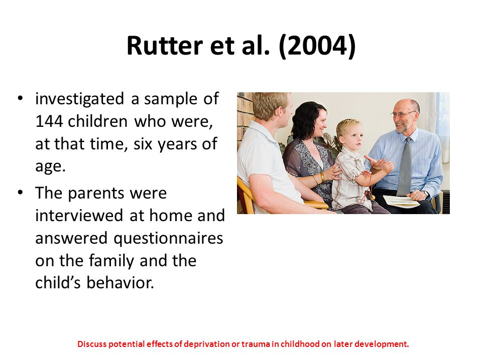 Rutter et al. (2004) investigated a sample of 144 children who were, at that time, six years of age.