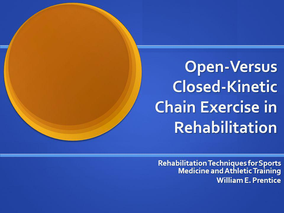 Open-Versus Closed-Kinetic Chain Exercise in Rehabilitation