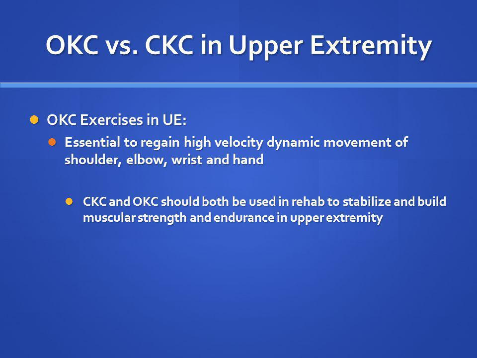 OKC vs. CKC in Upper Extremity