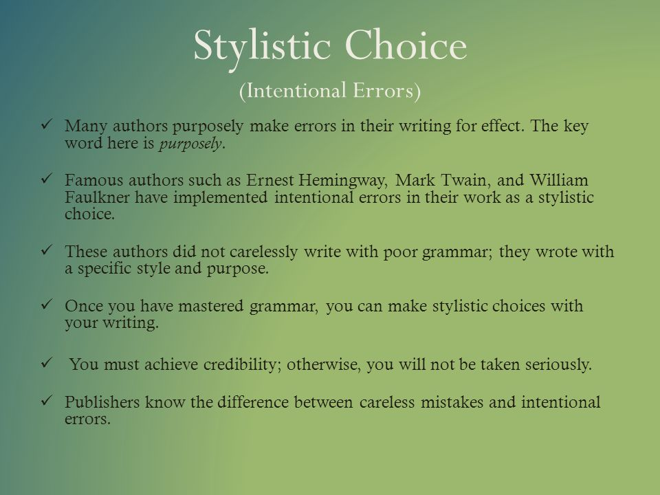 Stylistic Choice (Intentional Errors)