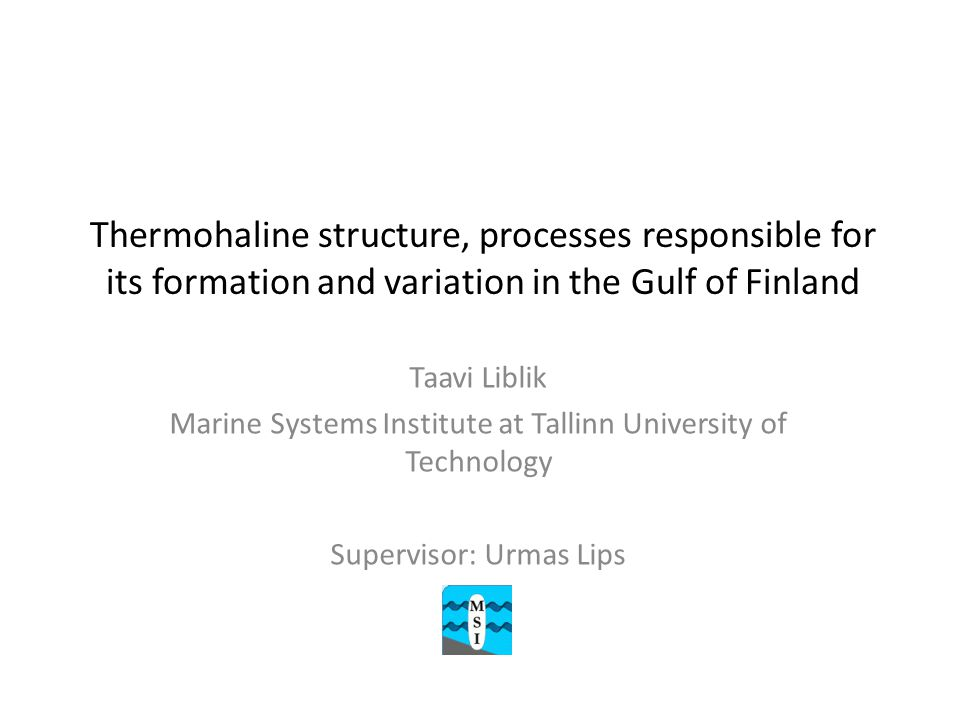 Thermohaline structure, processes responsible for its formation and variation in the Gulf of Finland