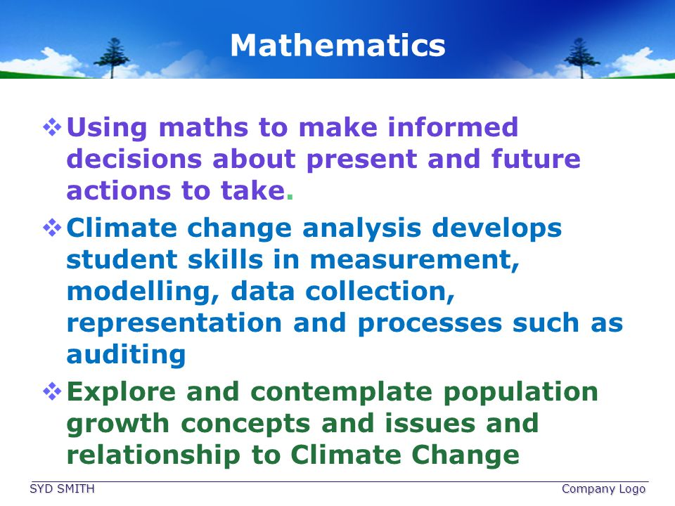 Mathematics Using maths to make informed decisions about present and future actions to take.