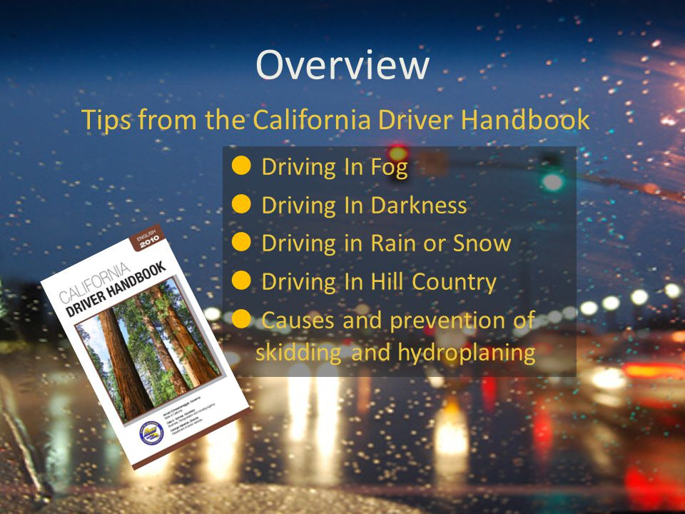 Overview Tips from the California Driver Handbook Driving In Fog