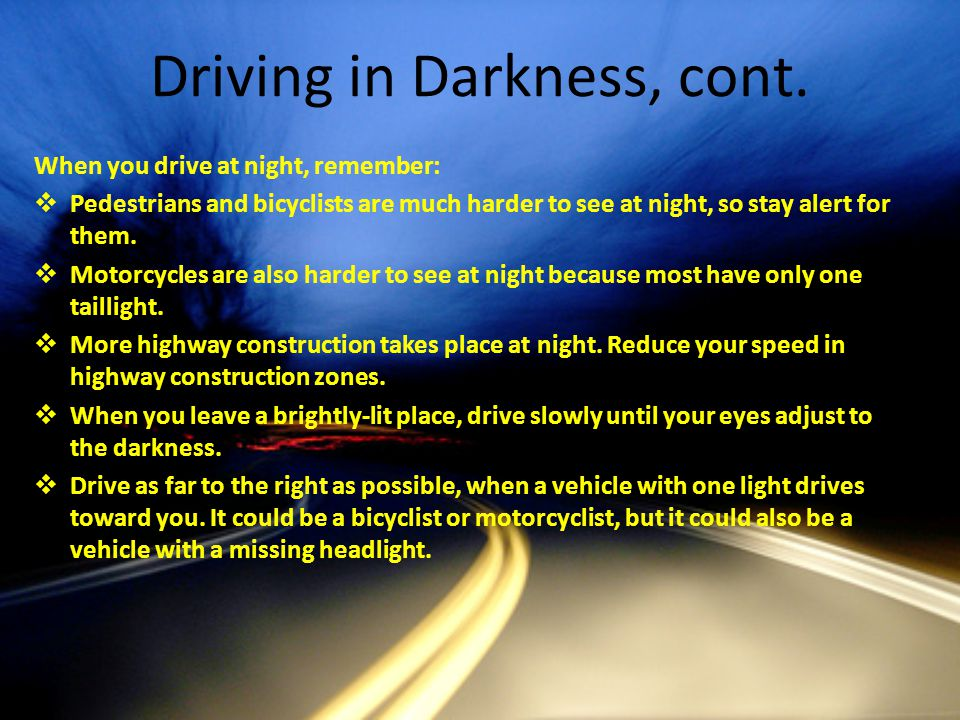 Driving in Darkness, cont.
