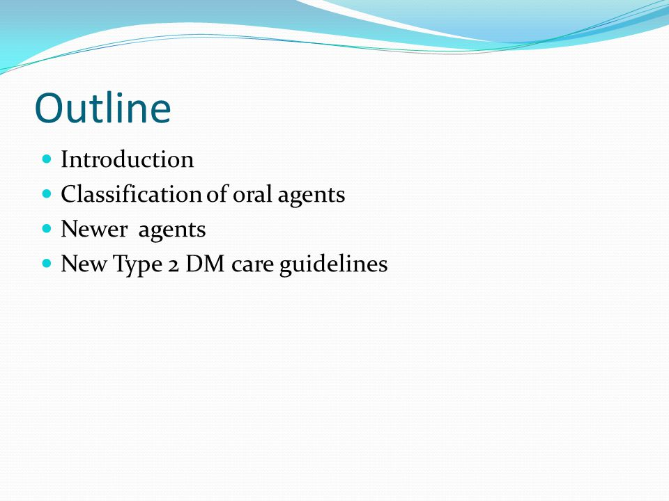 Outline Introduction Classification of oral agents Newer agents