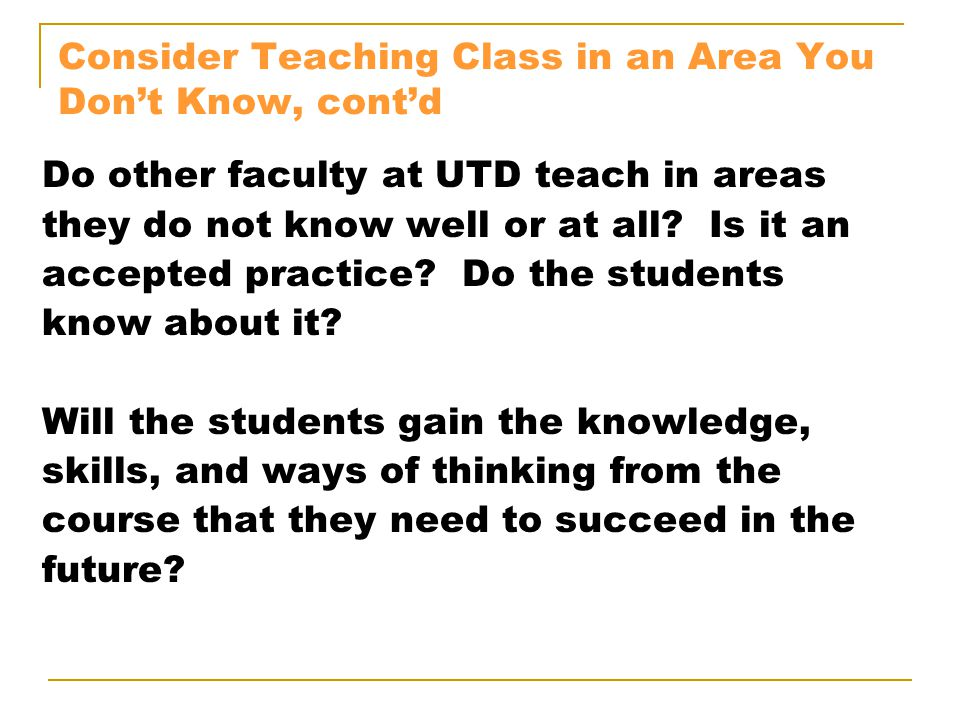 Consider Teaching Class in an Area You Don't Know, cont'd