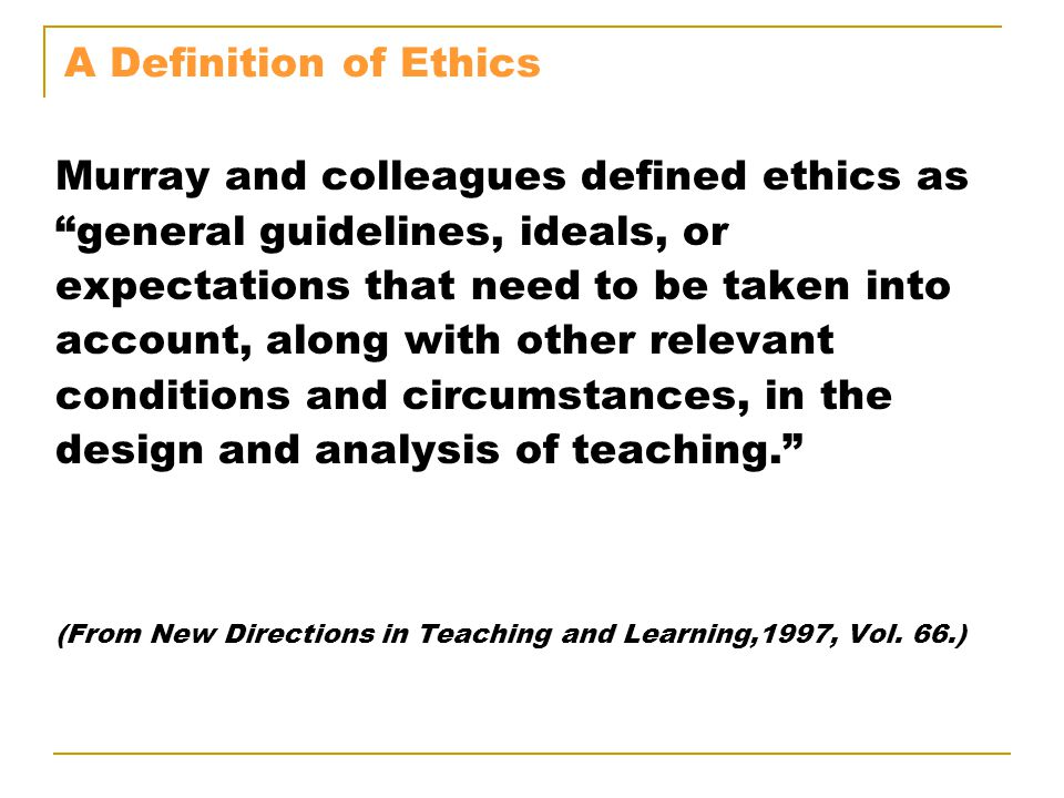 Murray and colleagues defined ethics as