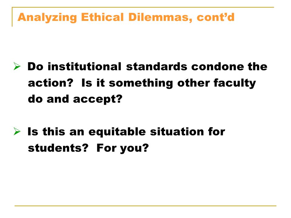 Analyzing Ethical Dilemmas, cont'd