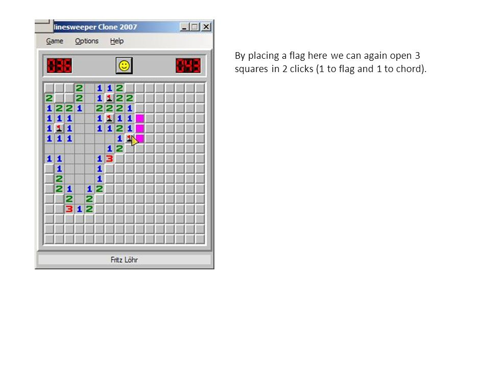 By placing a flag here we can again open 3 squares in 2 clicks (1 to flag and 1 to chord).