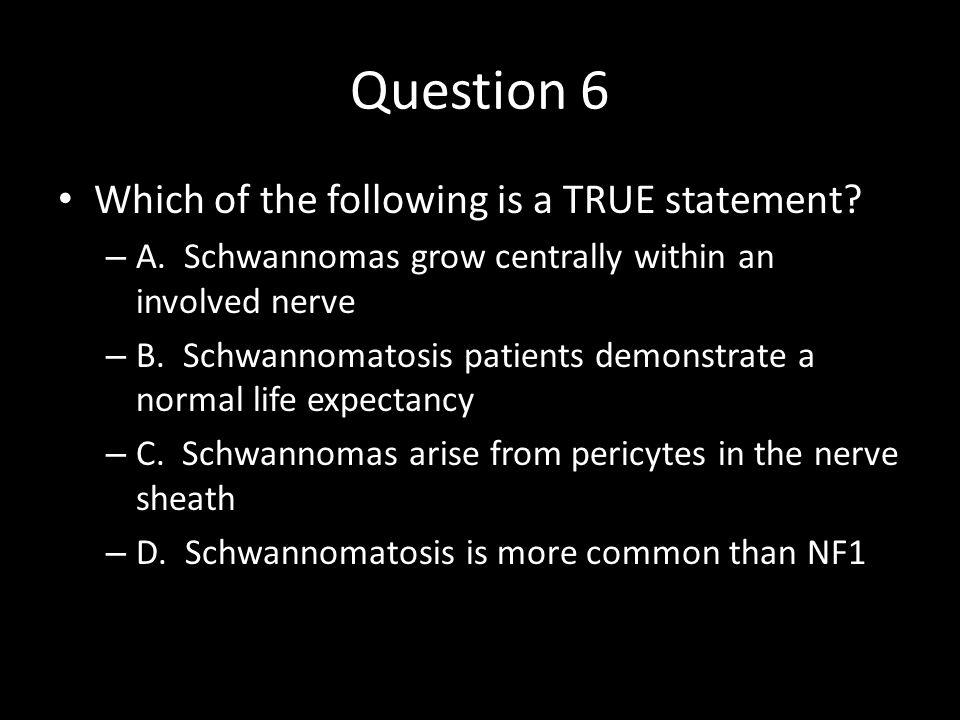 Question 6 Which of the following is a TRUE statement