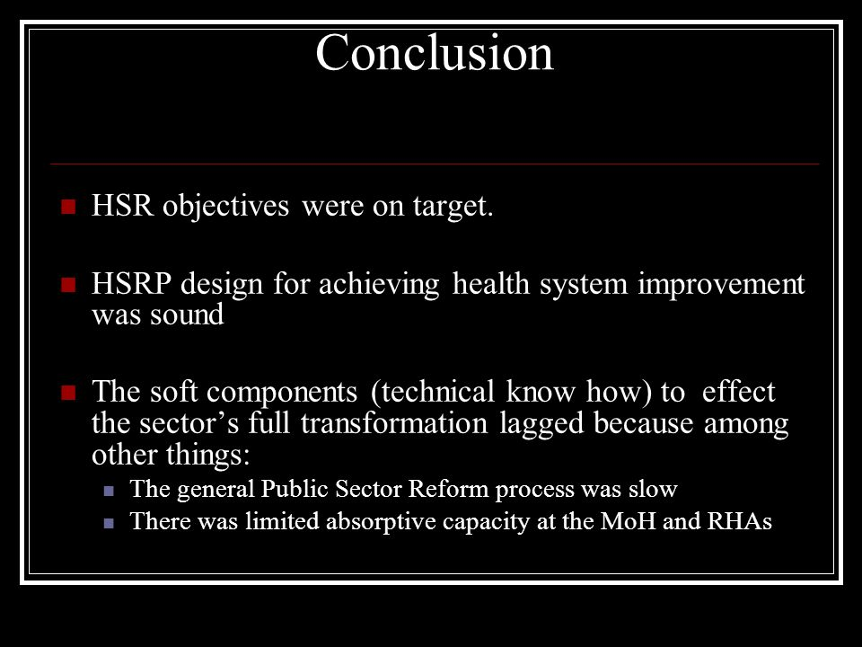 Conclusion HSR objectives were on target.