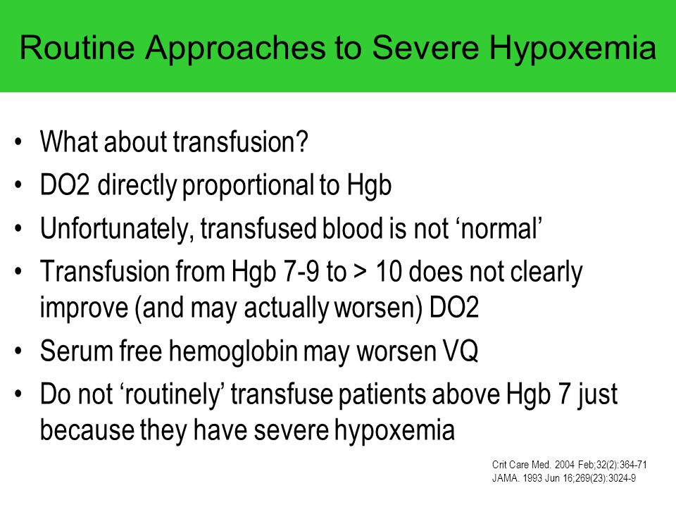 Routine Approaches to Severe Hypoxemia