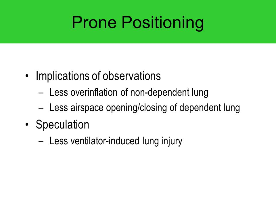 Prone Positioning Implications of observations Speculation