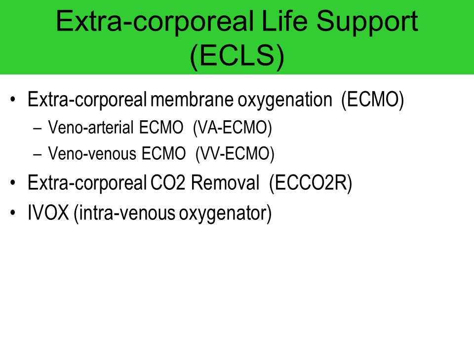 Extra-corporeal Life Support (ECLS)