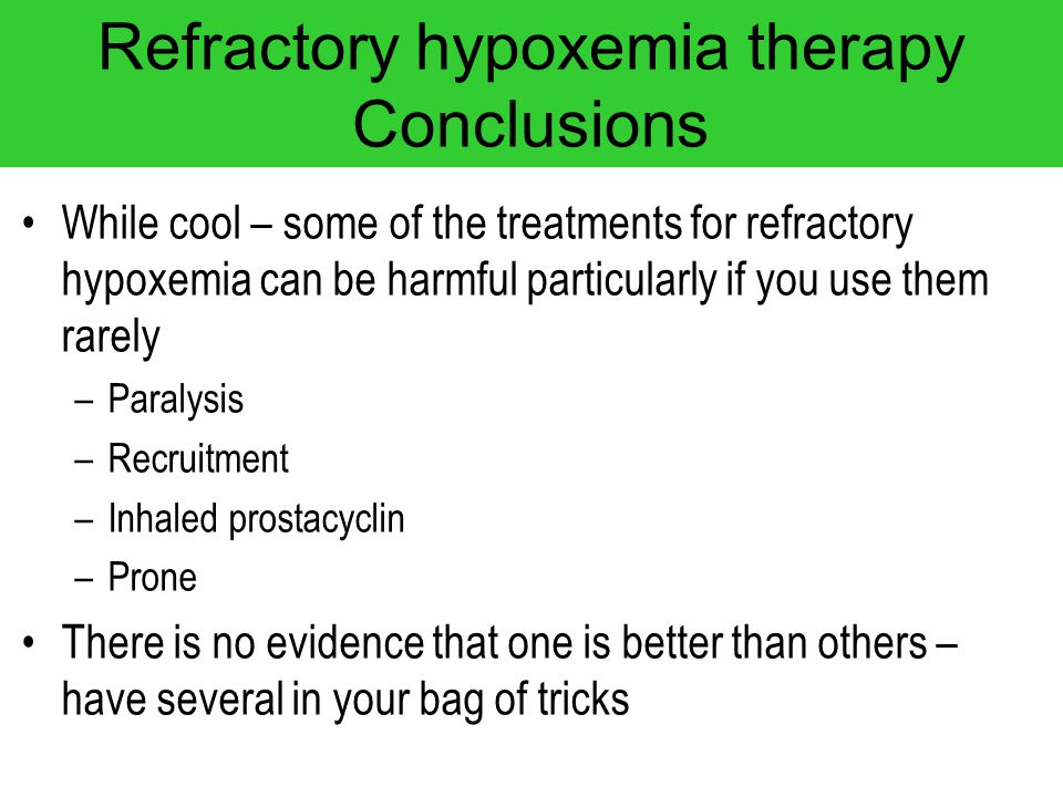 Refractory hypoxemia therapy Conclusions
