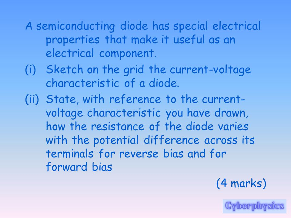 A semiconducting diode has special electrical properties that make it useful as an electrical component.