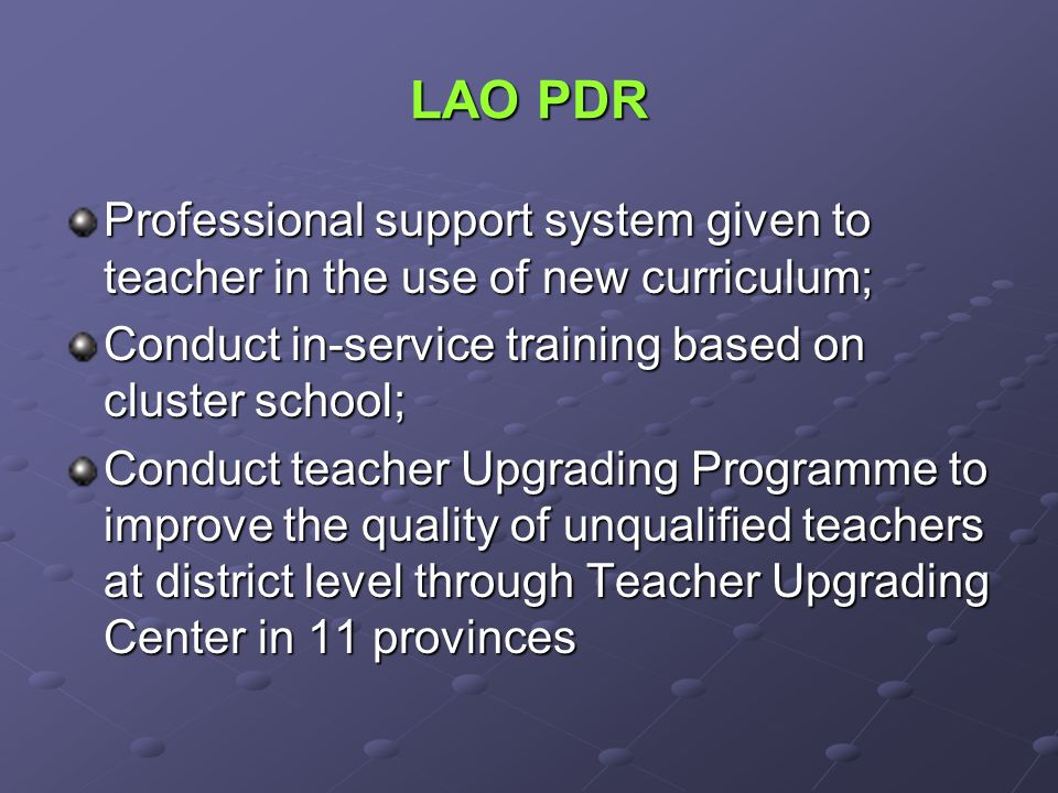 LAO PDR Professional support system given to teacher in the use of new curriculum; Conduct in-service training based on cluster school;