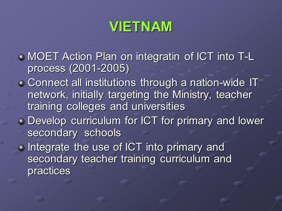 VIETNAM MOET Action Plan on integratin of ICT into T-L process (2001-2005)