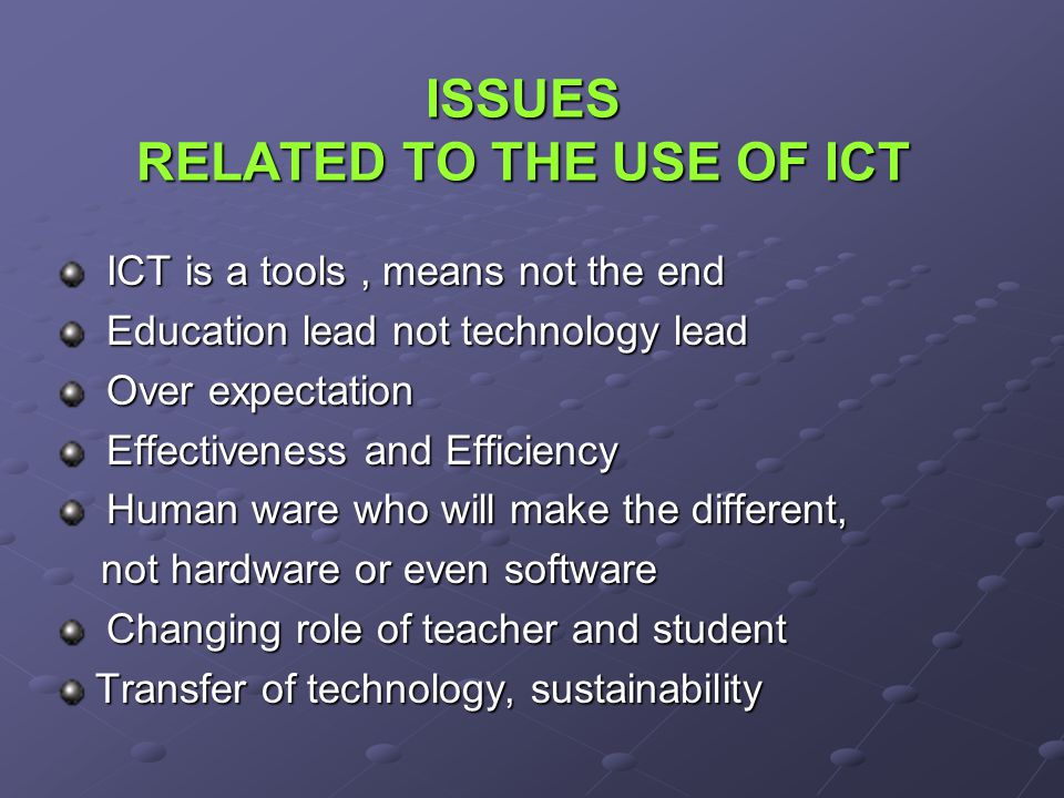 ISSUES RELATED TO THE USE OF ICT