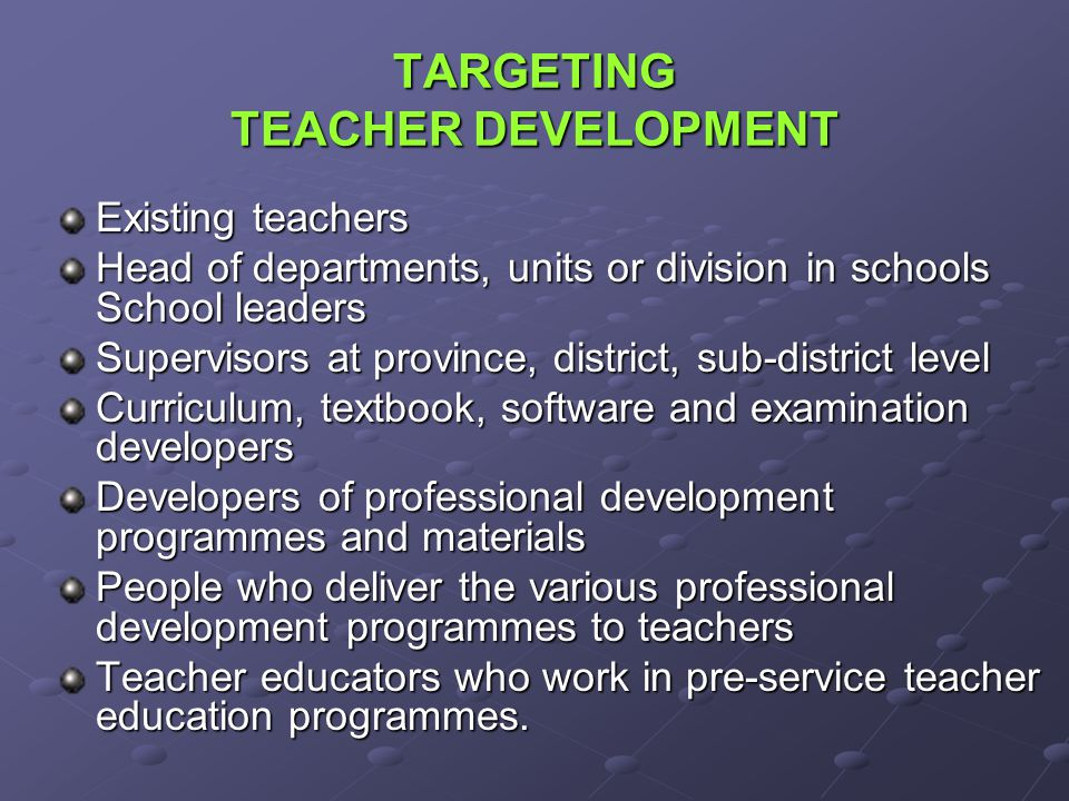 TARGETING TEACHER DEVELOPMENT