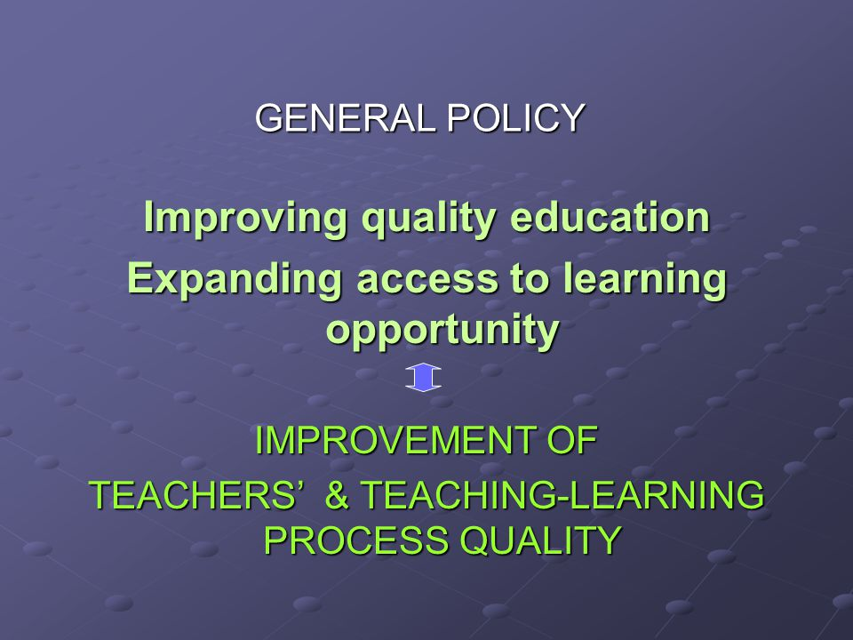 Improving quality education Expanding access to learning opportunity