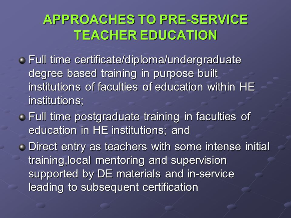 APPROACHES TO PRE-SERVICE TEACHER EDUCATION